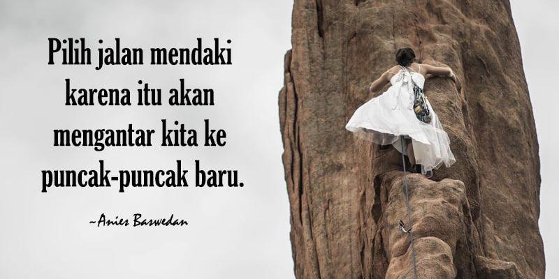 Motto Hidup Singkat Bermakna - Anies Baswedan