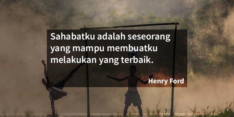 caption ig tentang sahabat - henry ford