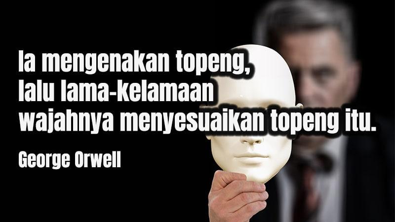 Kata-Kata Sindiran Halus buat Teman Munafik - George Orwell